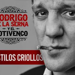 """Rodrigo de la Serna y El Yotivenco presentan """"Estilos Criollos"""""""