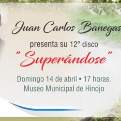 """Juan Carlos Banegas presenta """"Superándose"""""""