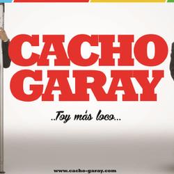 """Cacho Garay presenta """"Toy más loco… bajé un cambio"""""""