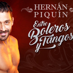 """Llega al Español Hernán Piquin con su show """"Entre Boleros y Tangos"""""""