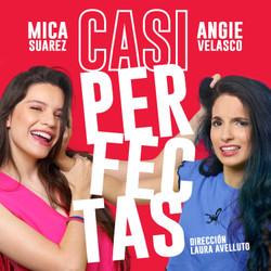 """Llega """"Casi Perfectas"""", con las youtubers Mica Suárez y Angie Velasco"""