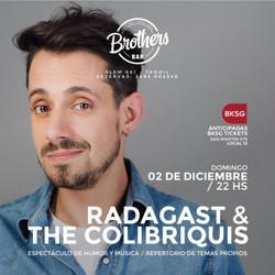 Radagastllega a la ciudad con su banda The Colibrquis
