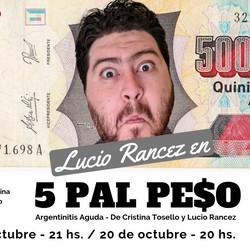 """Luego de un estreno exitoso, """"5 Pal Peso"""" regresa para reirnos de nuestra argentinitis"""